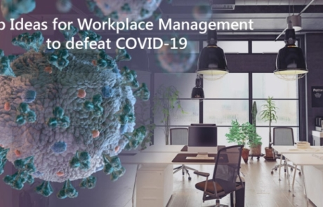 Workplace Management during COVID-19